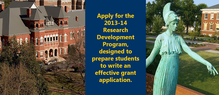 Apply for the 2013-14 Research Development Program, designed to prepare students to write an effective grant application.